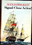 Signal, Close Action!, Alexander Kent, 0399114483