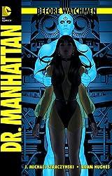 Before Watchmen: Bd. 7: Dr. Manhattan