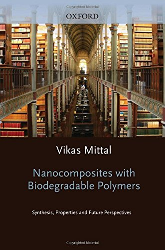 Nanocomposites with Biodegradable Polymers: Synthesis, Properties ...
