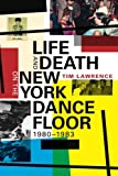 img - for Life and Death on the New York Dance Floor, 1980 1983 book / textbook / text book