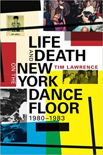 Life and Death on the New York Dance Floor, 1980 -1983: Tim