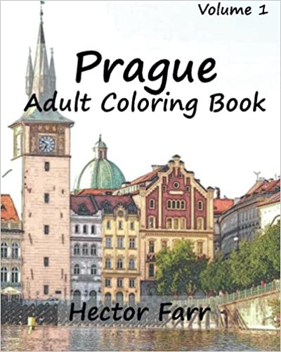 Prague : Adult Coloring Book Vol.1: City Sketch Coloring Book: Volume 6 (Wonderful Cities In Europe)