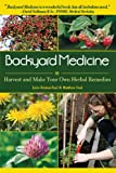 Backyard Medicine, Julie Bruton-Seal and Matthew Seal, 1602397015