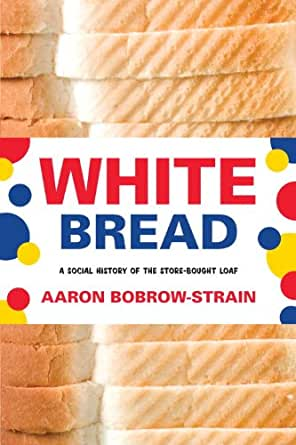 Amazon white bread a social history of the store bought loaf print fandeluxe Document