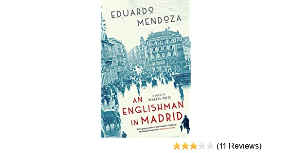 Amazon com: An Englishman in Madrid (9781623656065): Eduardo Mendoza