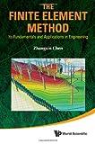 The Finite Element Method, Zhangxin Chen, 9814350567