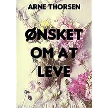 Ønsket om at leve (Danish Edition)
