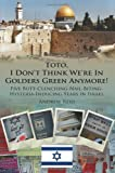 Toto I Dont Think Were in Golders Green, Andrew Reid, 1425978525
