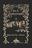 Old Christmas, Washington Irving, 160355078X