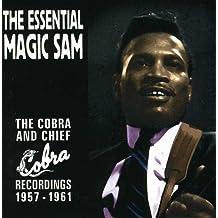 The Essential Magic Sam: The Cobra and Chief Recordings 1957 - 1961