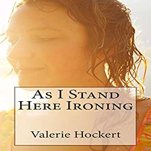 As I Stand Here Ironing Audiobook