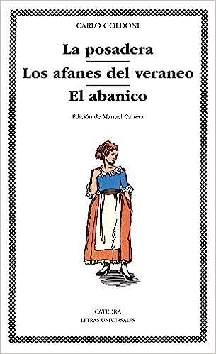 La posadera; Los afanes del veraneo; El abanico Letras Universales: Amazon.es: Goldoni, Carlo: Libros