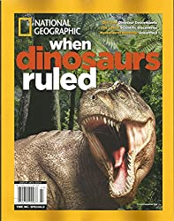 National Geographic Magazine When Dinosaurs Ruled