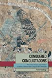 Conquered Conquistadors, Florine G. L. Asselbergs, 0870818996