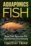 Aquaponics Fish: Best Fish Species For Aquaponic
