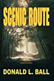 Scenic Route, Donald Ball, 0595510590
