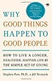 Why Good Things Happen to Good People, Jill Neimark and Stephen Post, 076792018X