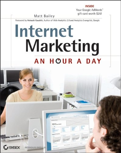 [PDF] Internet Marketing: An Hour a Day Free Download | Publisher : Sybex | Category : Business | ISBN 10 : 0470633743 | ISBN 13 : 9780470633748