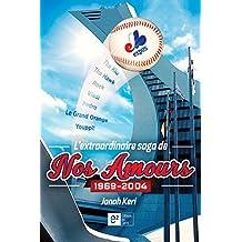L'extraordinaire saga de nos amours  1969-2004 (Au panthéon des sports)