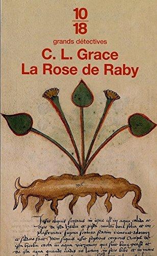 La Rose de Raby Poche – 28 mars 2002 C.L. Grace Editions 10/18 2264033800 Policier historique