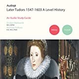img - for Later Tudors 1547-1603 History A Level Audio Tutorials book / textbook / text book