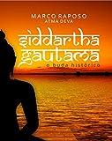 Siddhartha Gautama: O Buda Histórico
