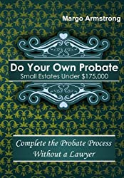 Do Your Own Probate, Small Estates Under $175,000