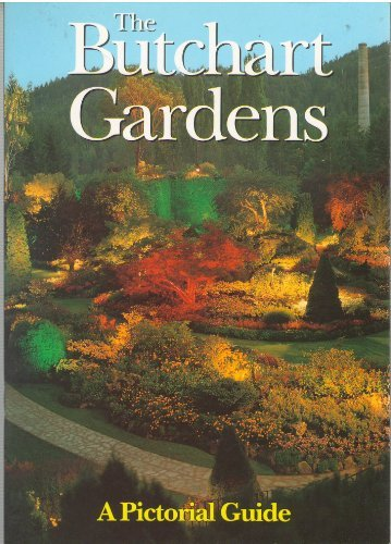 (The Butchart Gardens: A Pictorial Guide)