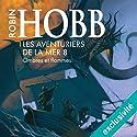 Ombres et flammes (Les aventuriers de la mer 8) | Livre audio Auteur(s) : Robin Hobb Narrateur(s) : Vincent de Boüard