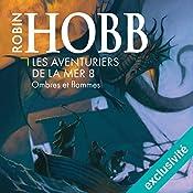 Ombres et flammes (Les aventuriers de la mer 8) | Robin Hobb