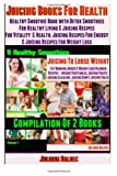 Juicing Books for Health, Juliana Baldec, 1494211211