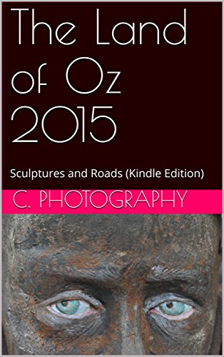 The Land of Oz 2015: Sculptures and Roads (Kindle Edition) (Land Of Oz Theme Park Beech Mountain)