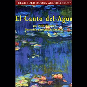 El Canto del Agua [The Song of the Water] (Texto Completo) Audiobook