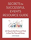 img - for Secrets to Successful Events Resource Guide: 42+ Easy-To-Use Forms and Tools to Save You Time and Money book / textbook / text book