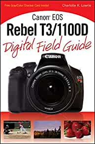amazon com canon eos rebel t3  1100d digital field guide Canon Rebel T3 Camera Sensor canon eos rebel t3 manual mode