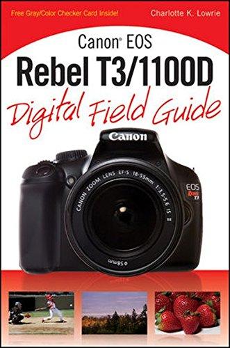 Canon EOS Rebel T3/1100D Digital Field Guide [Lowrie, Charlotte K.] (Tapa Blanda)