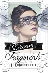 Dream Fragments: Stories from the Dream Series (Volume 11)