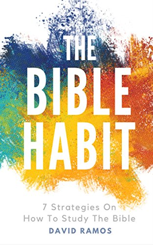 The bible habit 7 strategies on how to study the bible kindle the bible habit 7 strategies on how to study the bible by ramos fandeluxe Choice Image