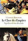 Le Choc des Empires : Napoléon et le tsar Alexandre par Zorgbibe