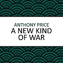 A New Kind of War Audiobook by Anthony Price Narrated by Dominic Mafham