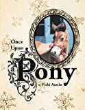 Once upon a Pony, Vicki Austin, 1426970382