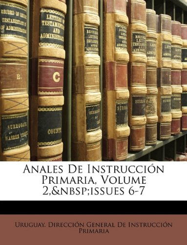 Read Online Anales De Instrucción Primaria, Volume 2, issues 6-7 (Spanish Edition) PDF