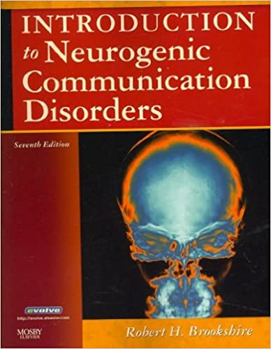 Introduction to Neurogenic Communication Disorders[ INTRODUCTION TO NEUROGENIC COMMUNICATION DISORDERS ] by Brookshire, Robert H. (Author) May-25-07[ ]