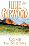 Front cover for the book Come the Spring by Julie Garwood