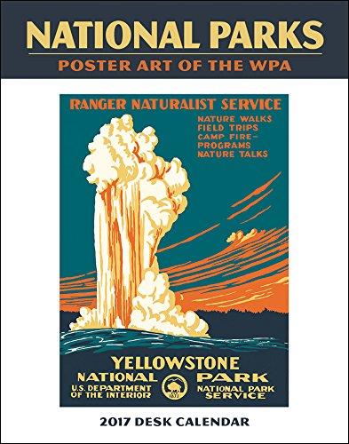 National Parks Poster Art of the WPA EASEL Calendar 2017