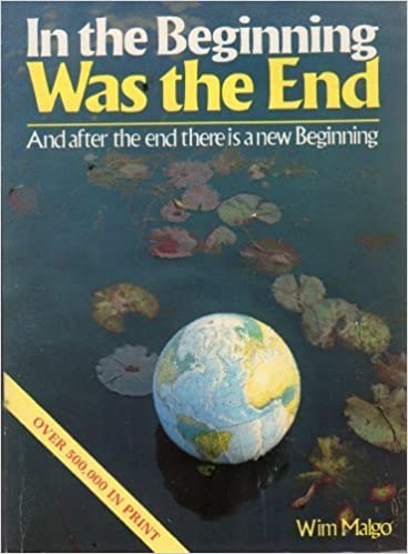 In the Beginning Was the End by Wim Malgo (1989-06-03)