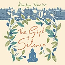 The Gift of Silence Audiobook by Kankyo Tannier Narrated by Karen Cass