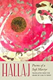 "Carl W. Ernst, ""Hallaj: Poems of a Sufi Martyr"" (Northwestern UP, 2018)"