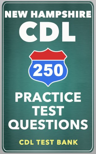 250 New Hampshire CDL Practice Test Questions
