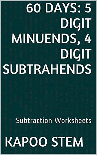 60 Subtraction Worksheets with 5-Digit Minuends, 4-Digit Subtrahends: Math Practice Workbook (60 Days Math Subtraction Series 14)